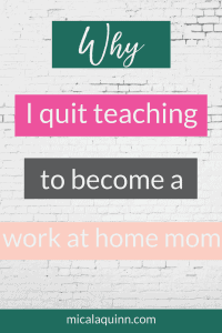 Working long days for minimal pay just wasn't worth it after my daughter was born. I wanted to be a stay at home mom, but I needed to earn money. Then I found a legitimate work from home opportunity in freelancing. Click here to read why I quit teaching to become a work from home mom and tips how you can too! #workfromhome #workingmom #momlife #stayathomemom