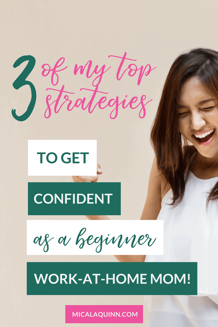 Ready to become a work from home mom? Here are 3 strategies you can implement today to get over feeling like a beginner as you build your business.