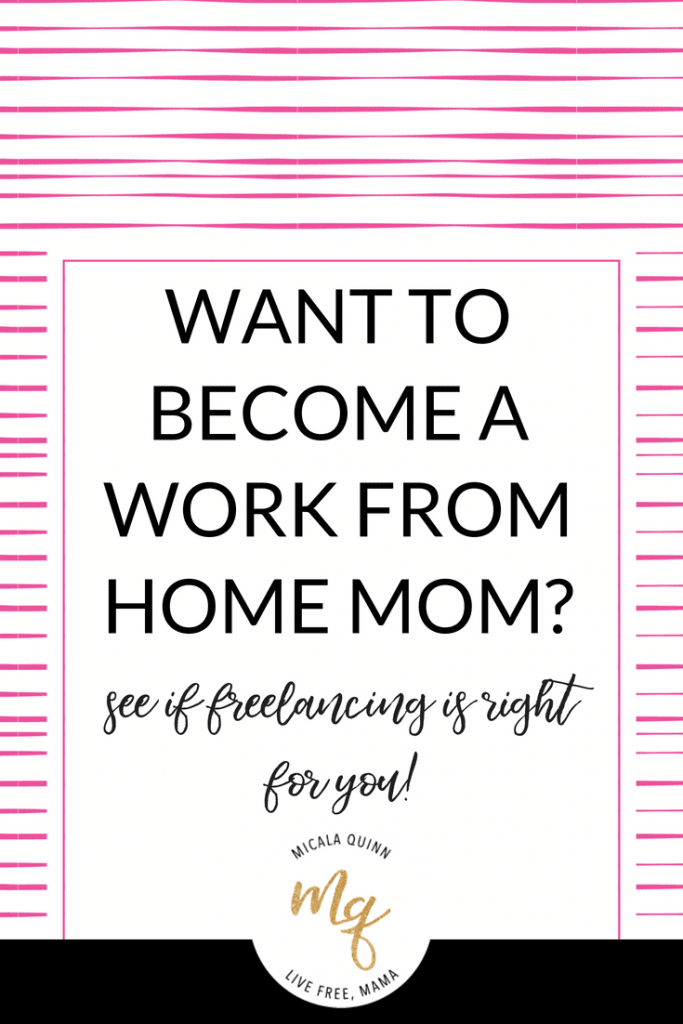 Do you want to be a work at home mom? Earn extra money at home while being with your kids.. who doesn't! Here are 4 things to consider if freelancing is the right option for you to earn legitimate money while staying at home with your babies! #motherhood #workingmom #momlife