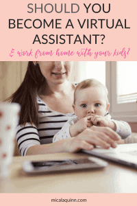 Should you become a virtual assistant and work from home with your kids? Consider these 4 essential things to see if starting a freelance online business is right for you. Want to make money as a work from home mom without joining and MLM? Click here to see if the entrepreneur life is right for you! #workathomemom #virtualassistant #freelancing #stayathomemom