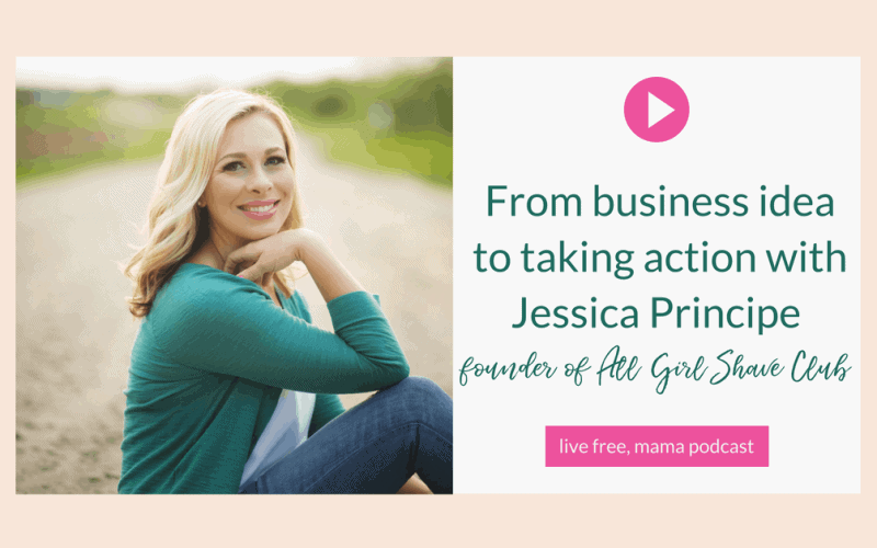 20: From business idea to taking action with Jessica Principe founder of All Girl Shave Club