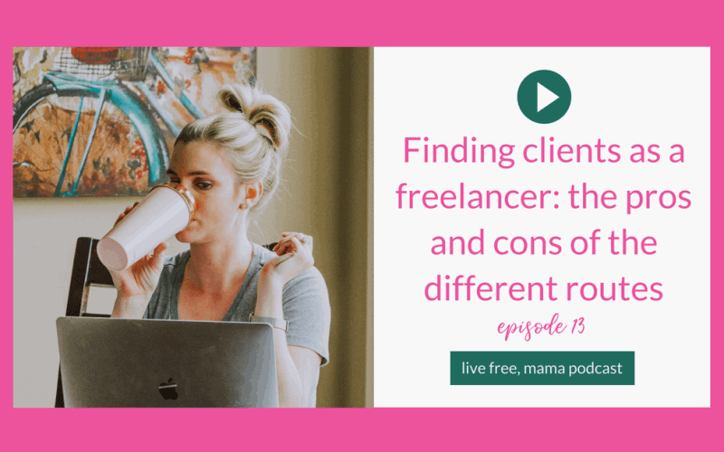 13: Finding clients as a freelancer: the pros and cons of the different routes