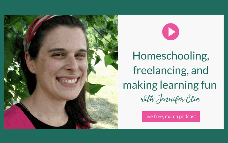 14: Homeschooling, freelancing, and making learning fun with Jennifer Elia