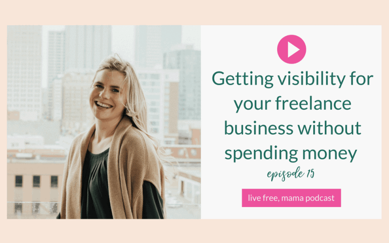 15: Getting visibility for your freelance business without spending money on marketing