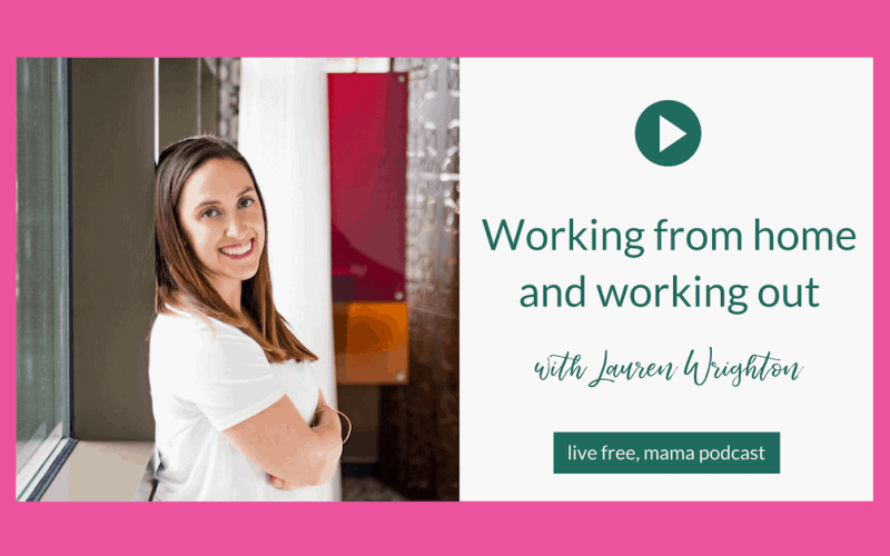22: Working at Home and Working Out with Lauren Wrighton
