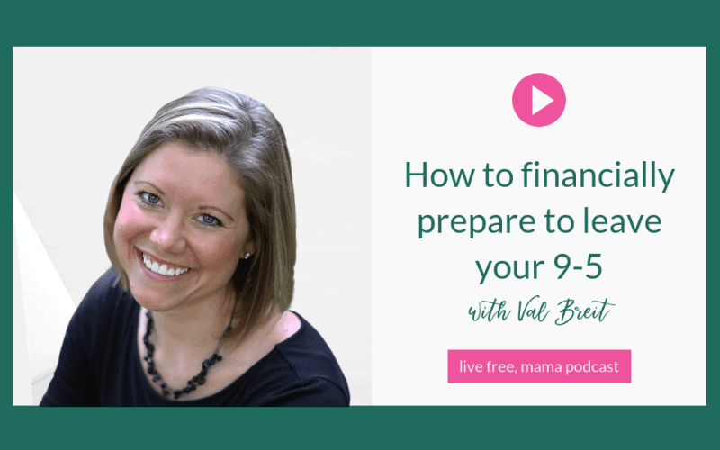 30: How to financially prepare to leave your 9-5 with Val Breit