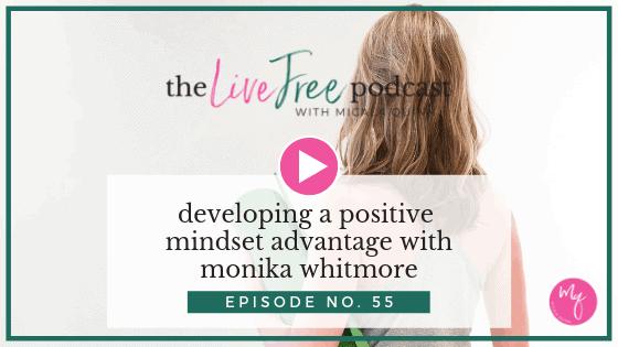 Developing a positive mindset advantage with Monika Whitmore