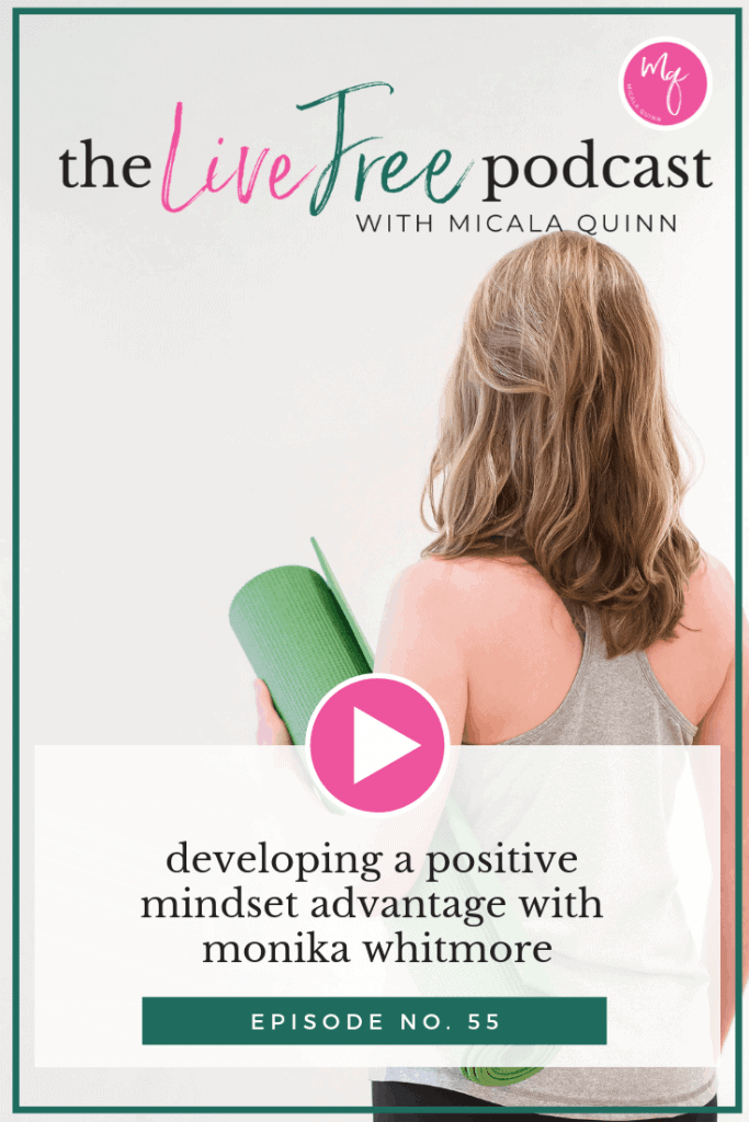 Developing a positive mindset advantage with Monika Whitmore