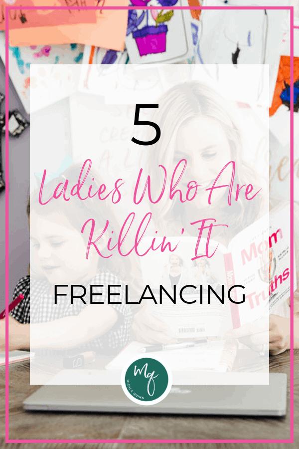 5 Ladies Who Are Killin' It Freelancing - freelancing moms