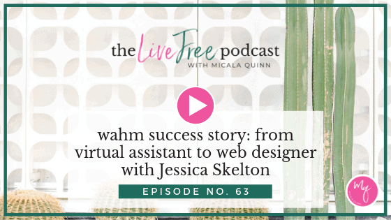 63: Wahm Success Story: From virtual assistant to web designer with Jessica Skelton