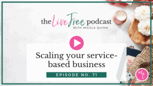 71: Scaling your service-based business