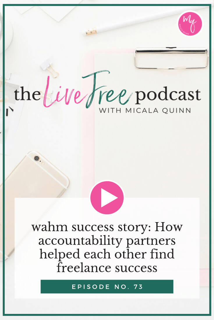 73: WAHM success story: How accountability partners helped each other find freelance success