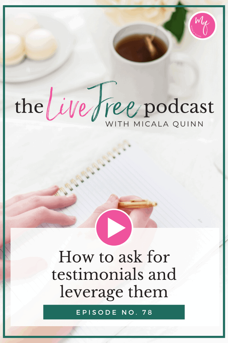 78: How to ask for testimonials and leverage them
