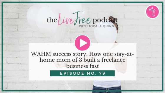 79: WAHM success story: How one stay-at-home mom of 3 built a freelance business fast