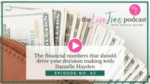 82: The financial numbers that should drive your decision making with Danielle Hayden