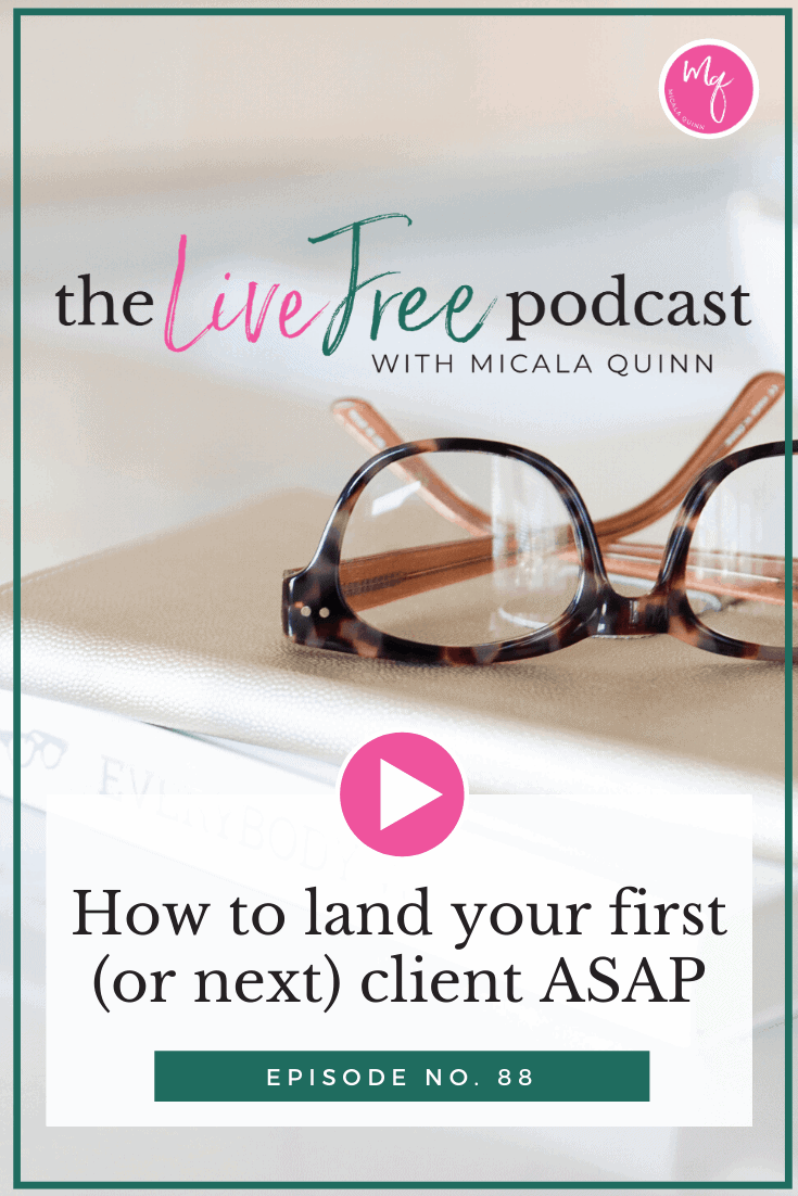 88: How to land your first (or next) client ASAP