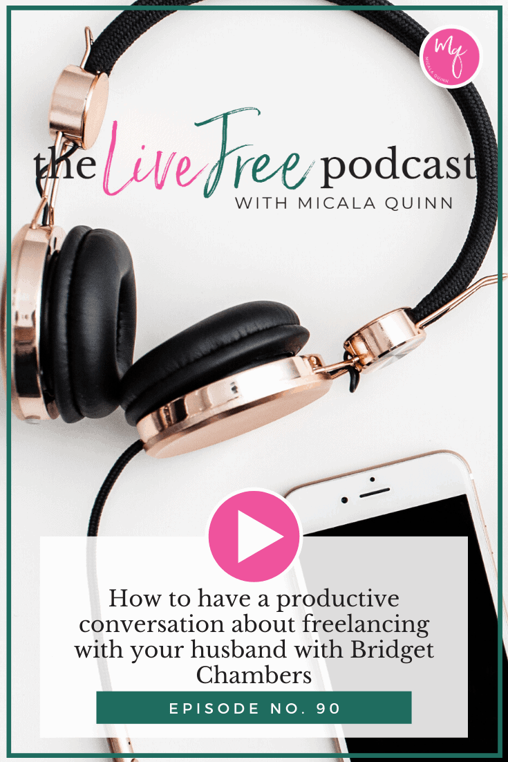 90: How to have a productive conversation about freelancing with your husband with Bridget Chambers