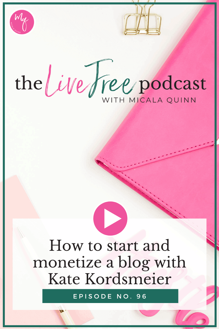 How to start and monetize a blog with Kate Kordsmeier