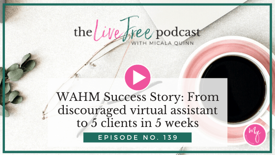 WAHM Success Story: From discouraged virtual assistant to 5 clients in 5 weeks