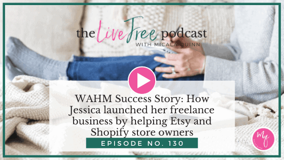 130: WAHM Success Story: How Jessica launched her freelance business by helping Etsy and Shopify store owners