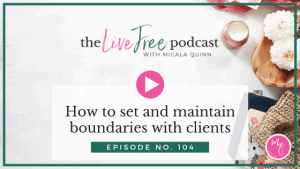 How to set and maintain boundaries with clients