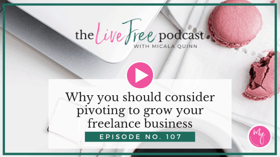 107: Why you should consider pivoting to grow your freelance business