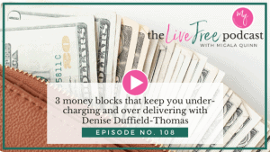 3 money blocks that keep you under-charging and over delivering with Denise Duffield-Thomas