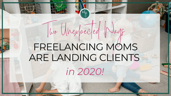freelancing moms land clients