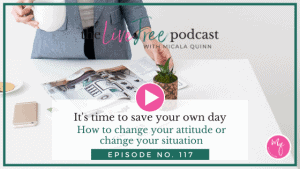 It's time to save your own day | How to change your attitude or change your situation