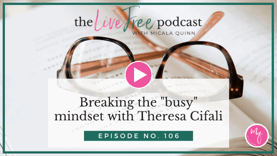 Breaking the busy mindset with Theresa Cifali