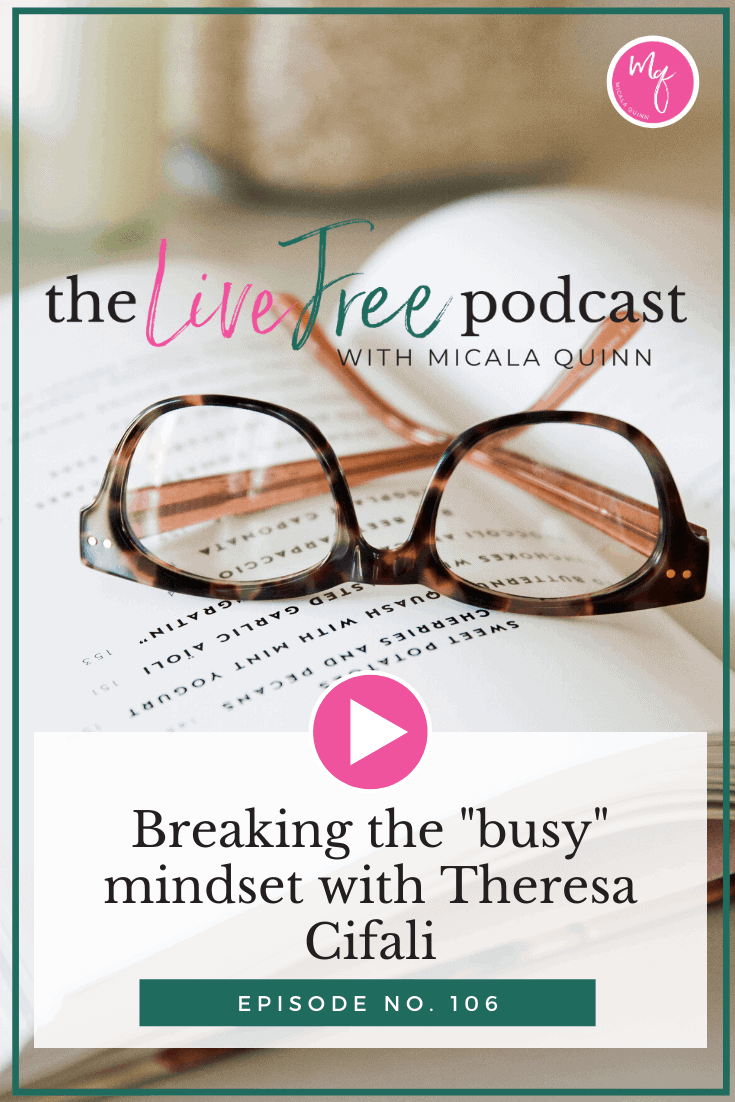 "Breaking the ""busy"" mindset with Theresa Cifali"