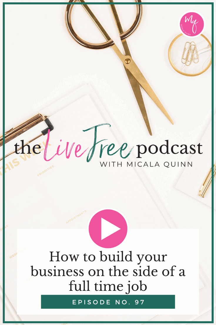 97: How to build your business on the side of a full time job